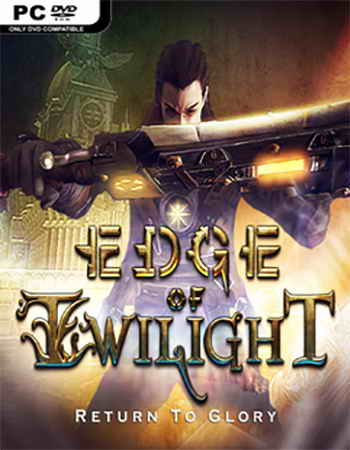 Edge of Twilight - Return To Glory Episode 1 (2016)